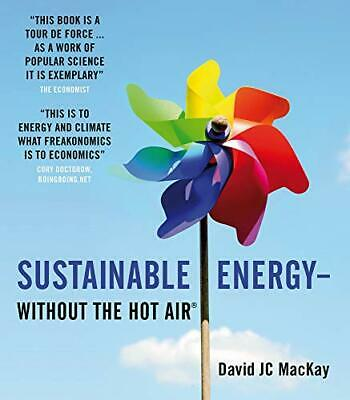 Sustainable Energy - Without the Hot Air by David J. C. MacKay Paperback Book