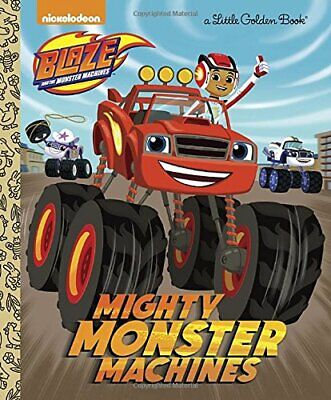 Mighty Monster Machines (Blaze and the Monster Machines) (Lit... by Golden Books