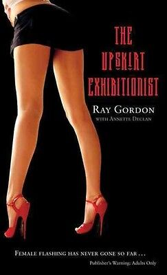 The Upskirt Exhibitionist by Ray Gordon Mass Market Paperback Book (English)