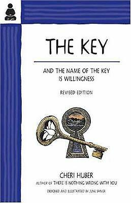 The Key : And the Name of the Key Is Willingness by Cheri Huber