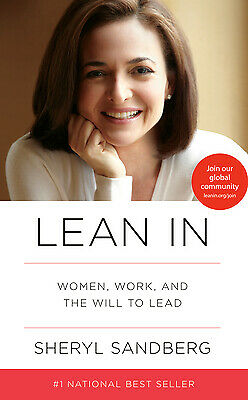 Lean In : Women, Work, and the Will to Lead by Sheryl Sandberg