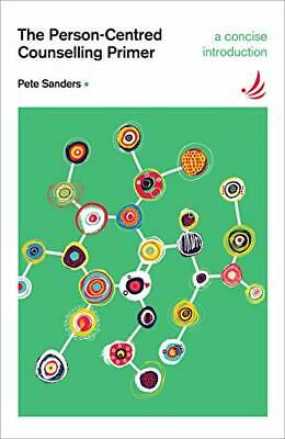The Person-Centred Counselling Primer: A Steps in C... by Pete Sanders Paperback