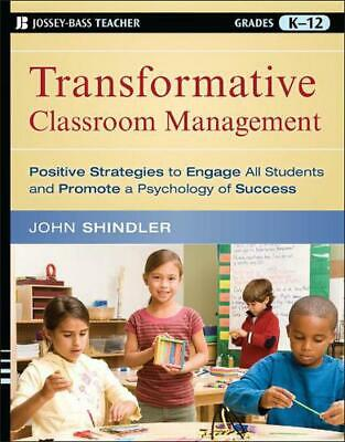 Transformative Classroom Management: Positive Strategies to Engage All Students