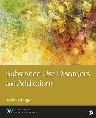 Substance Use Disorders and Addictions by Keith J. Morgen (English) Paperback Bo