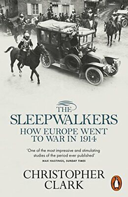The Sleepwalkers: How Europe Went to War in 1914 by Clark, Christopher Book The