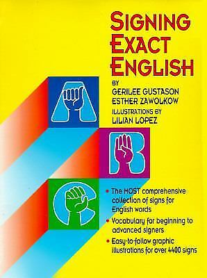 Signing Exact English by Gerilee Gustason; Esther Zawolkow