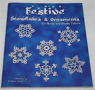 Festive Snowflakes & Ornaments for Needle & Shuttle Tatters by Barbara Foster