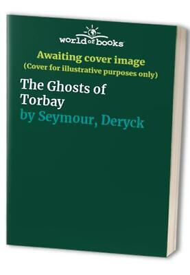 The Ghosts of Torbay by Seymour, Deryck Paperback Book The Cheap Fast Free Post