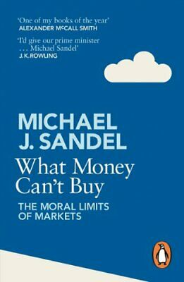 What Money Can't Buy: The Moral Limits of Markets by Sandel, Michael Book The