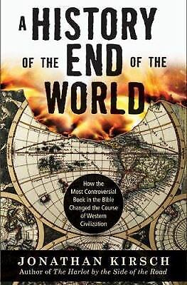 A History of the End of the World : How the Most Controversial Book in the...
