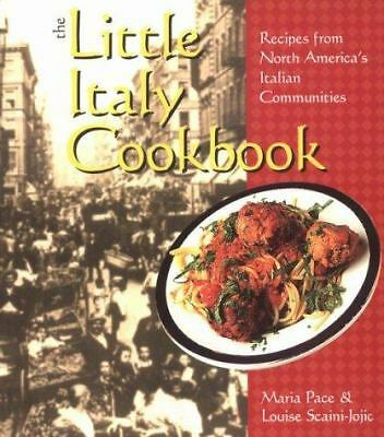 The Little Italy Cookbook : Recipes from North American's Italian Communities
