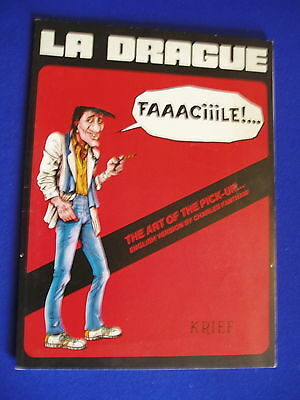 """La Drague """"The Art of the Pick-Up"""" Alain Krief . Underground GN. English text."""