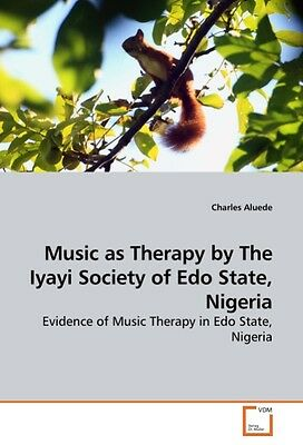 Music as Therapy by The Iyayi Society of Edo State, Nigeria Charles Aluede