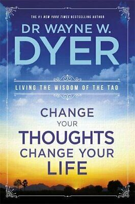 Change Your Thoughts, Change Your Life: Living... by Dyer, Dr Wayne W. Paperback