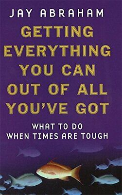 Getting Everything You Can Out Of All You've Got: W... by Abraham, Jay Paperback