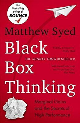 Black Box Thinking: Marginal Gains and the Secrets of High P... by Syed, Matthew