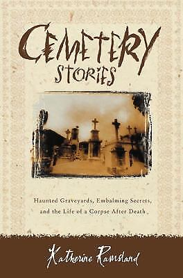 Cemetery Stories : Haunted Graveyards, Embalming Secrets, and the Life of a...