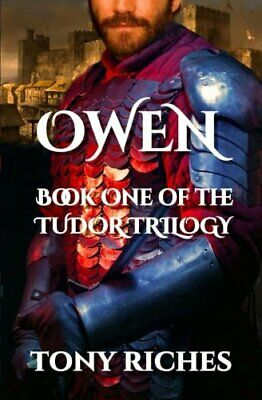 Owen - Book One of the Tudor Trilogy: Volume 1 by Riches, Tony Book The Cheap