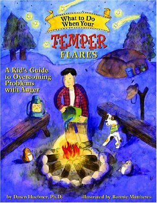 What to Do When Your Temper Flares: A Kid's Guide t... by Dawn Huebner Paperback