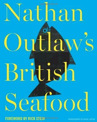 Nathan Outlaw's British Seafood by Nathan Outlaw Book The Cheap Fast Free Post
