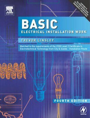 Basic Electrical Installation Work by Linsley, Trevor Paperback Book The Cheap