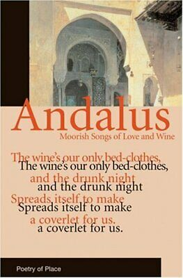 Andalus: Moorish Songs of Love and Wine (Poetry of P... by T.J. Gorton Paperback
