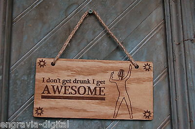 """ALCOHOL Funny Quote """"I don't get drunk I get awesome"""" Shabby chic sign (#132)"""