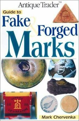 Antique Trader Guide to Fake and Forged Marks