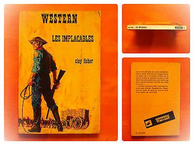 Les Implacables. Clay Fisher. Western N° 162