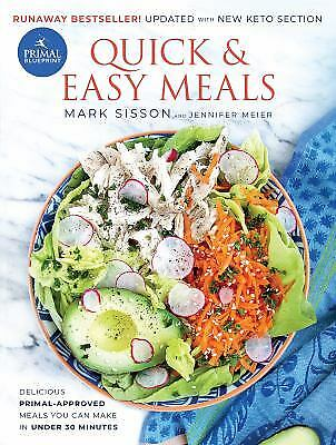 Primal Blueprint Quick and Easy Meals : Delicious, Primal-Approved Meals You...
