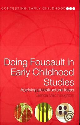 Doing Foucault in Early Childhood Studies: Applying Post-Structural Ideas by Gle