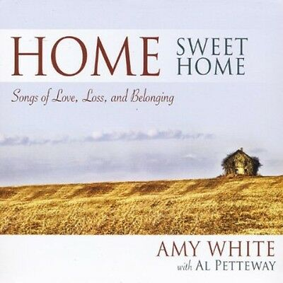 Amy White - Home Sweet Home: Songs of Love Loss & Belonging [New CD]