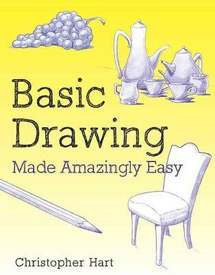 Basic Drawing Made Amazingly Easy by Christopher Hart Paperback Book (English)