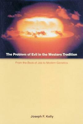 The Problem of Evil in the Western Tradition: From the Book of Job to Modern Gen