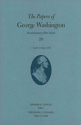 The Papers of George Washington: 8 April-31 May 1779: Volume 20: 8 April-31 May