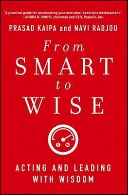 From Smart to Wise by Prasad Kaipa Hardcover Book (English)