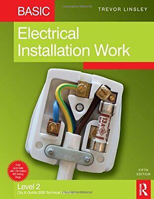 Basic Electrical Installation Work, 5th ed: Leve... by Linsley, Trevor Paperback