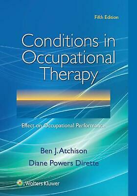 Conditions in Occupational Therapy: Effect on Occupational Performance 5th Editi
