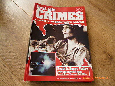 Real-Life Crimes Magazine*# 29*death In Happy Valley*true Crime
