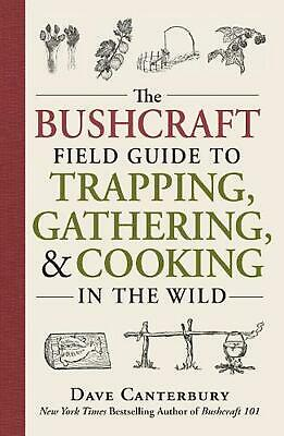 The Bushcraft Field Guide to Trapping, Gathering, and Cooking in the Wild by Dav