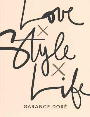 Love X Style X Life by Garance Dore Paperback Book Free Shipping!