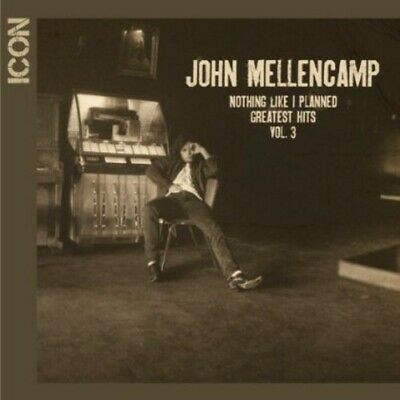 John Mellencamp - Icon: Nothing Like I Planned - Greatest Hits, Vol. 3 [New CD]