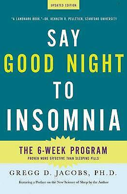 Say Good Night to Insomnia : The 6-Week Programme Proven More Effective Than...