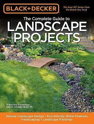 The Complete Guide to Landscape Projects : Natural Landscape Design -...
