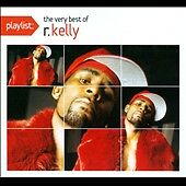 CD ONLY (ARTWORK MISSING) R Kelly: Playlist: The Very Best of R Kelly (Clean) Or