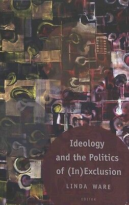 Ideology and the Politics of (In)Exclusion by Paperback Book (English)