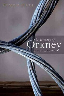 The History of Orkney Literature by Simon Hall Paperback Book (English)