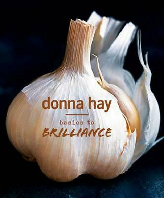 Basics to Brilliance by Donna Hay Hardcover Book