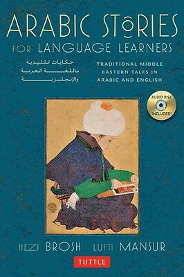 Arabic Stories for Language Learners: Traditional Middle-Eastern Tales in Arabic