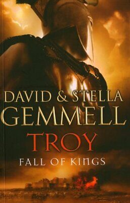Troy: 3: Fall of Kings (Troy S.) by Gemmell, David; Gemmell, Stella Book The